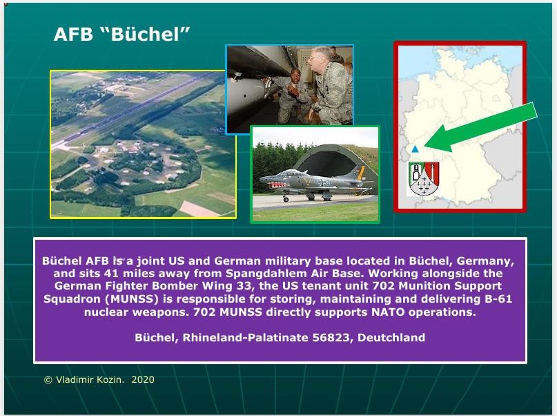 Военно-воздушная база «Бюхель», федеральная земля Рейнланд-Пфальц, что на юго-западе ФРГ, где до сих пор хранятся американские авиабомбы семейства B-61 с ядерными боезарядами.